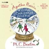Agatha Raisin and Kissing Christmas Goodbye - Agatha Raisin, Book 18 - Audible Studios - 02/12/2011