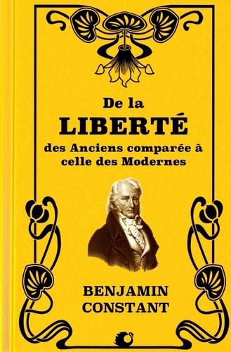 De la Liberté des Anciens comparée à celle des Modernes - 9782357281103 - 1,99 €