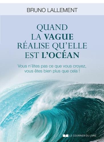Quand la vague réalise qu'elle est l'océan - Format ePub - 9782702916797 - 14,99 €