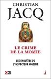 Les enquêtes de l'inspecteur Higgins Tome 1 - Le crime de la momie - Format ePub - 9782845639263 - 9,99 €
