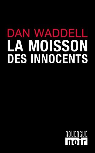 La moisson des innocents - Format ePub - 9782812608834 - 9,49 €
