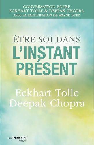 Être soi dans l'instant présent - Format ePub - 9782813214164 - 11,99 €