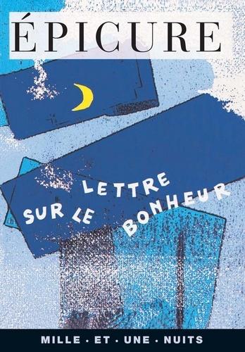 Lettre sur le bonheur - Format ePub - 9782755500950 - 1,99 €