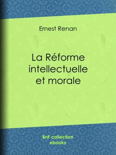 La réforme intellectuelle et morale - 9782346002702 - 3,49 €