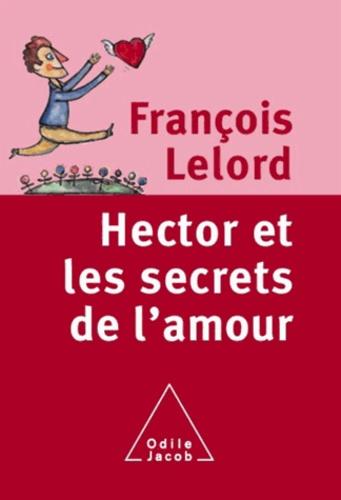 Hector et les secrets de l'amour - Format PDF - 9782738188106 - 13,99 €