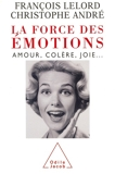 La force des émotions. Amour, colère, joie... - Format ePub - 9782738166609 - 11,99 €