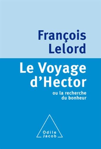 Le Voyage d'Hector ou la recherche du bonheur - Format ePub - 9782738184191 - 9,99 €