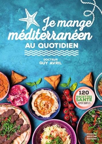 Je mange méditerranéen au quotidien - Format ePub - 9782365492805 - 8,99 €