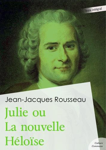 Julie ou La nouvelle Héloïse - 9782363077622 - 1,99 €