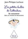 Les Petites Bulles de l'attention - Format ePub - 9782738159267 - 11,99 €