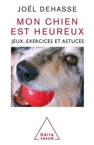 Mon chien est heureux - Format ePub - 9782738195586 - 14,99 €