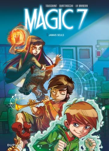 Magic 7 Tome 1 - Jamais seuls - 9782800181905 - 5,99 €