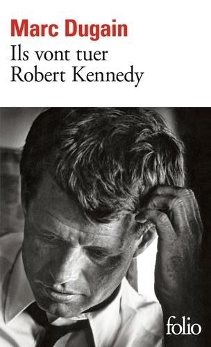 Ils vont tuer Robert Kennedy - Format ePub - 9782072824333 - 8,49 €