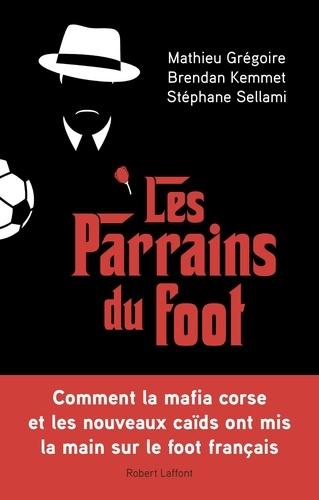 Les parrains du foot - Format ePub - 9782221190500 - 8,99 €