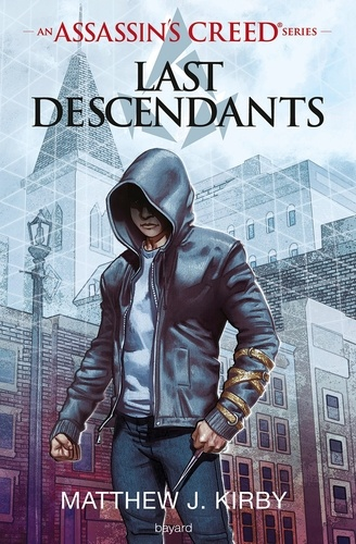 An Assassin's Creed series © Last descendants, Tome 01 - Format ePub - 9782747074049 - 6,99 €