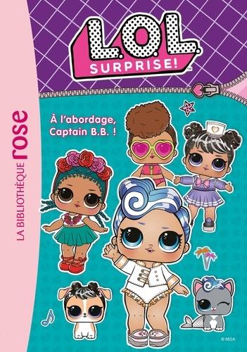 L.O.L. Surprise ! 07 - Format ePub - 9782016292785 - 4,49 €