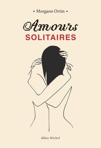 Amours solitaires - Format ePub - 9782226432339 - 6,99 €