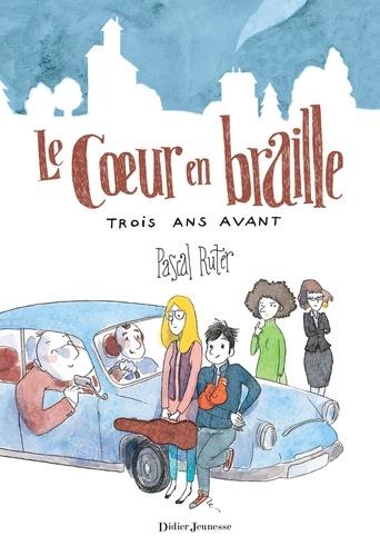 Le Coeur en braille, Trois ans avant - Format ePub - 9782278078370 - 9,99 €
