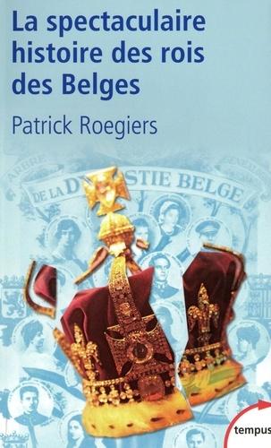 La spectaculaire histoire des rois des Belges - Format ePub - 9782262071127 - 8,99 €