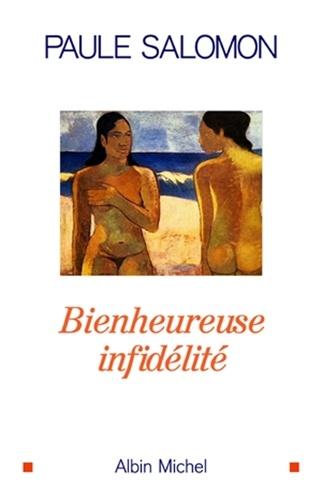 Bienheureuse infidélité - Format ePub - 9782226236517 - 7,49 €