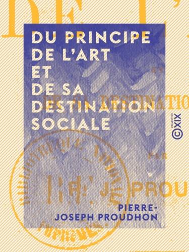Du principe de l'art et de sa destination sociale - 9782346055357 - 3,49 €