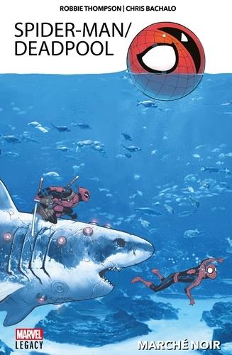 Spider-Man/Deadpool T01 - 9782809483048 - 12,99 €