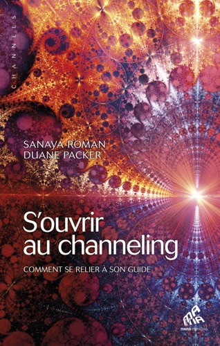 S'ouvrir au channeling - 9782845940857 - 14,99 €