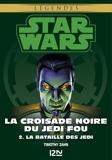 Star wars. La croisade noire du Jedi fou Tome 2 - La bataille des Jedi - Format ePub - 9782823845099 - 6,99 €