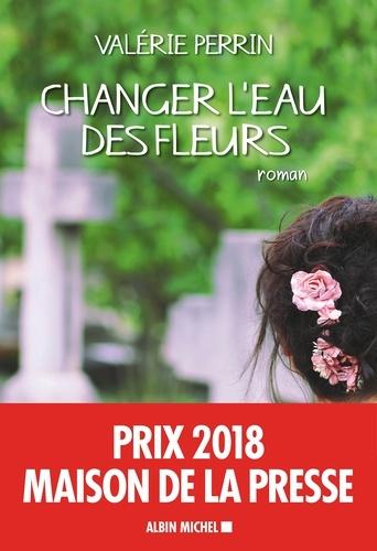 Changer l'eau des fleurs - Format ePub - 9782226429537 - 7,99 €