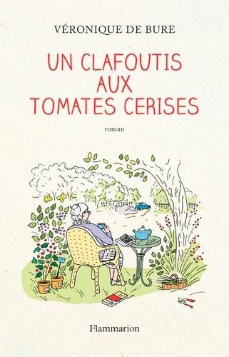 Un clafoutis aux tomates cerises - Format ePub - 9782081388543 - 7,49 €