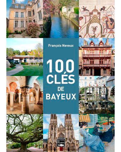 100 clés de Bayeux