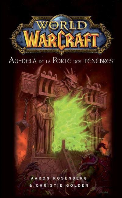 World of Warcraft - Au-delà de la porte des ténèbres - Au-delà de la Porte des ténèbres - 9782809460247 - 5,99 €