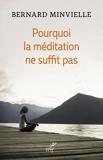 Pourquoi la méditation ne suffit pas