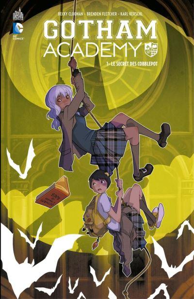 Gotham Academy - Tome 1 - Le secret des Cobblepot - 9791026841753 - 6,99 €