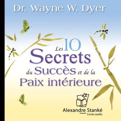 Les dix secrets du succès et de la paix intérieure - Best seller du New-York Times - 9781894985031 - 14,40 €