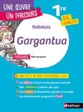Rabelais, Gargantua - Gargantua de Rabelais - Réussir son BAC Français 1re 2022 - Parcours associé Rire et savoir - Voies générale et technologique - Une oeuvre, un parcours