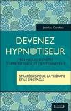 Devenez hypnotiseur - Techniques secrètes d'apprentissage et d'entraînement