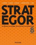 Strategor - 8e éd. - Toute la stratégie de la start-up à la multinationale - 9782100803361 - 34,99 €