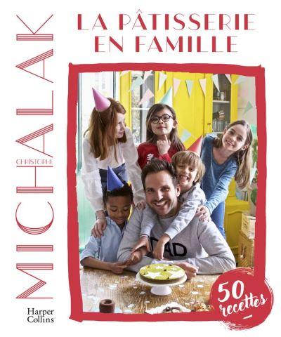 La pâtisserie en famille - Des recettes faciles et gourmandes pour pâtisser avec ses enfants pendant le confinement ! - 9791033904786 - 14,99 €