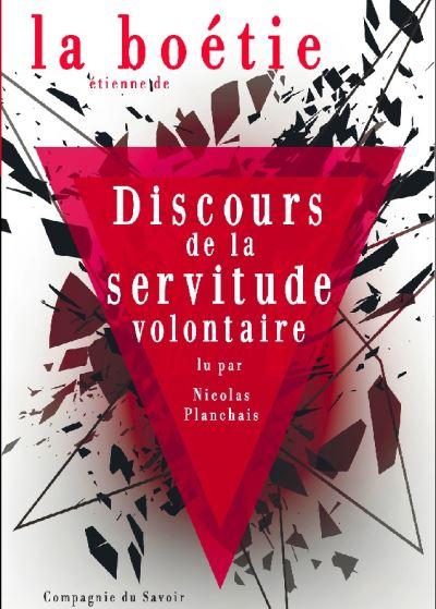 Discours de la servitude volontaire - 1 CD audio - la compagnie du savoir - 05/07/2019