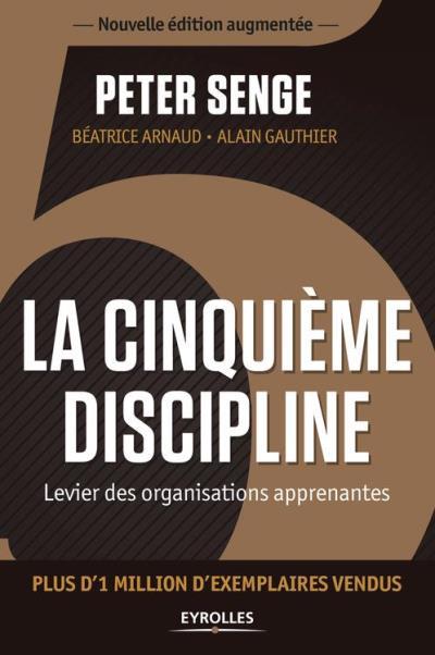 La cinquième discipline - Levier des organisations apprenantes - Plus d'1 million d'exemplaires vendus - 9782212320480 - 26,99 €
