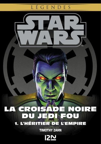 Star Wars légendes - La Croisade noire du Jedi fou : tome 1 - L'Héritier de l'Empire - 9782823845082 - 6,99 €
