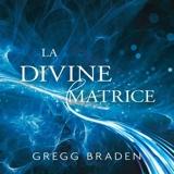 La divine matrice - Unissant le temps et l'espace, les miracles et les croyances - 9782897365684 - 17,99 €