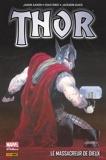 Thor (2013) T01 - Le massacreur de dieux - 9782809472707 - 19,99 €
