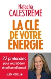 La Clé de votre énergie - 22 Protocoles Pour Vous Libérer Émotionnellement