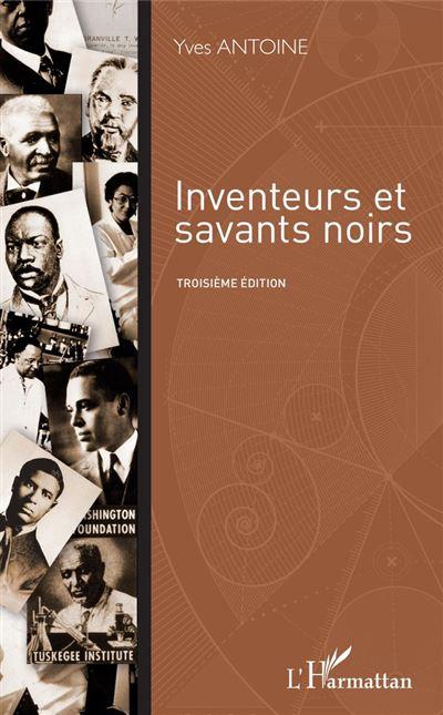 Inventeurs et savants noirs - Troisième édition - 9782336853130 - 23,99 €