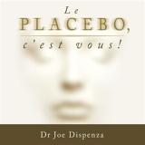 Le placebo, c'est vous ! - Version abrégée - 9782897361990 - 15,99 €