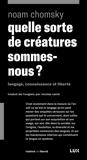 Quelle sorte de créatures sommes-nous ?-Langage, connaissanc - Langage, connaissance et liberté