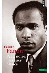 Peau noire, masques blancs de Frantz Fanon