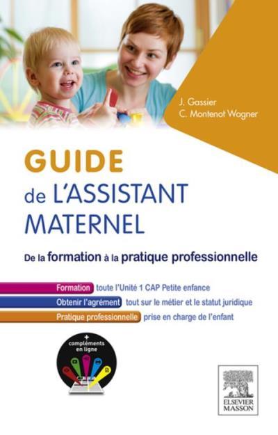 Guide de l'assistant maternel - De la formation à la pratique professionnelle - 9782294749902 - 15,99 €